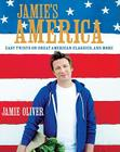 Jamie's America: Easy Twists on Great American Classics, and More Cover Image