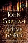 A Time to Kill: A Jake Brigance Novel Cover Image