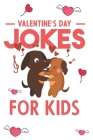 Valentines Day Jokes For Kids: A Valentine's Day Hilarious and Interactive Joke Book Gift for Boys and Girls Ages 6, 7, 8, 9, 10, and 11 Years Old Cover Image