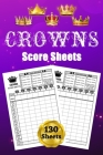 Crowns Score Sheets: 130 Score Pads for Scorekeeping: Crowns Score Cards: Crowns Score Pads with Size 6 x 9 inches Cover Image