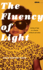 The Fluency of Light: Coming of Age in a Theater of Black and White (Sightline Books) Cover Image