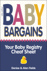 Baby Bargains: Your Baby Registry Cheat Sheet! Honest & Independent Reviews to Help You Choose Your Baby's Car Seat, Stroller, Crib, Cover Image