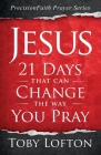 Jesus: 21 Days That Can Change the Way You Pray Cover Image