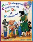 Miss Bindergarten Celebrates the Last Day of Kindergarten Cover Image