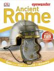 Eye Wonder: Ancient Rome: Open Your Eyes to a World of Discovery Cover Image