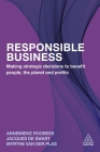 Responsible Business: Making Strategic Decisions to Benefit People, the Planet and Profits Cover Image