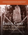 Dudley Carter: Tales of the Legendary Wood Sculptor Cover Image
