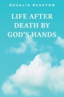 Life After Death by God's Hands Cover Image