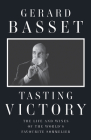 Tasting Victory: The Life and Wines of the World's Favourite Sommelier Cover Image