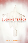 Cloning Terror: The War of Images, 9/11 to the Present Cover Image