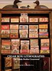 Cigar Box Lithographs: The Inside Stories Uncovered Cover Image