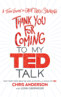 Thank You for Coming to My Ted Talk: A Teen Guide to Great Public Speaking Cover Image