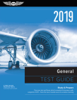 General Test Guide 2019: Pass Your Test and Know What Is Essential to Become a Safe, Competent Amt from the Most Trusted Source in Aviation Tra (Fast-Track Test Guides) Cover Image