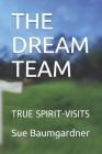 The Dream Team: True Spirit-Visits Cover Image