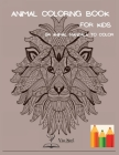 Animal Coloring Book for kids: Amazing Animal Mandala Coloring Book For Kids, Designs for relaxation, Animal Coloring Book for Kids Cover Image