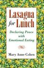 Lasagna for Lunch: Declaring Peace with Emotional Eating Cover Image