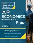 Princeton Review AP Economics Micro & Macro Prep, 2022: 4 Practice Tests + Complete Content Review + Strategies & Techniques (College Test Preparation) Cover Image