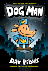 Dog Man: From the Creator of Captain Underpants (Dog Man #1) Cover Image