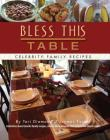 Bless This Table: Celebrity Family Recipes Cover Image