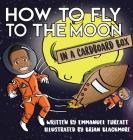 How to Fly to the Moon in a Cardboard Box Cover Image