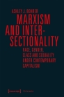 Marxism and Intersectionality: Race, Gender, Class and Sexuality Under Contemporary Capitalism (Philosophy) Cover Image