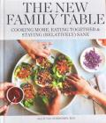 The New Family Table: Cooking More, Eating Together & Staying Relatively Sane Cover Image