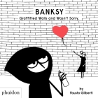 Banksy Graffitied Walls and Wasn't Sorry. Cover Image
