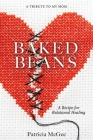Baked Beans: A Recipe for Relational Healing Cover Image