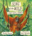Song of the Wild: A First Book of Animals Cover Image