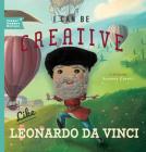 I Can Be Creative Like Leonardo Da Vinci, 1 Cover Image