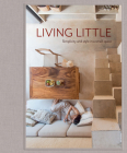 Living Little: Simplicity and Style in a Small Space Cover Image