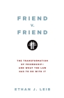 Friend v. Friend: The Transformation of Friendship--And What the Law Has to Do with It Cover Image