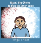 Ryan's Big Choice To Pick His Inner Voice Cover Image