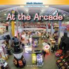At the Arcade: Understand Place Value (Rosen Math Readers) Cover Image