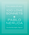 One Hundred Love Sonnets: Cien Sonetos de Amor Cover Image