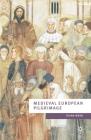 Medieval European Pilgrimage C.700-C.1500 (European Culture and Society) Cover Image