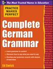 Complete German Grammar (Practice Makes Perfect (McGraw-Hill)) Cover Image