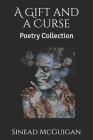 A Gift and a Curse: Poetry Collection Cover Image