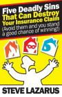 Five Deadly Sins That Can Destroy Your Insurance Claim: (Avoid them and you stand a good chance of winning) Cover Image