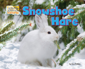 Snowshoe Hare (Arctic Animals: Life Outside the Igloo) Cover Image