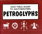 Easy Field Guide to Southwestern Petroglyphs (Easy Field Guides) Cover Image