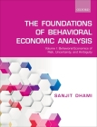 Foundations of Behavioral Economic Analysis: Volume 1: Behavioral Economics of Risk, Uncertainty, and Ambiguity Cover Image