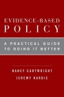 Evidence-Based Policy: A Practical Guide to Doing It Better Cover Image