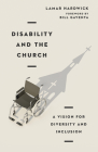 Disability and the Church: A Vision for Diversity and Inclusion Cover Image