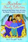Rainbow Family Collections: Selecting and Using Children's Books with Lesbian, Gay, Bisexual, Transgender, and Queer Content (Children's and Young Adult Literature Reference) Cover Image