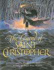 The Legend of Saint Christopher: From the Golden Legend, Englished by William Caxton, 1483 Cover Image