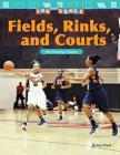 Fun and Games: Fields, Rinks, and Courts: Partitioning Shapes (Mathematics Readers) Cover Image