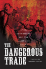 The Dangerous Trade: Spies, Spymasters and the Making of Europe Cover Image