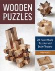 Wooden Puzzles: 20 Handmade Puzzles and Brain Teasers Cover Image