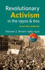 Revolutionary Activism in the 1950s & 60s. Volume 2. Britain 1965 - 1970 Cover Image
